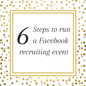 Title: 6 Steps to running a Facebook Recruiting Event in your Direct Sales Biz