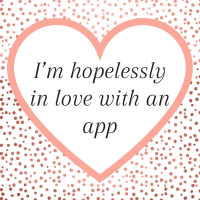 I'm hopelessly in love with an app