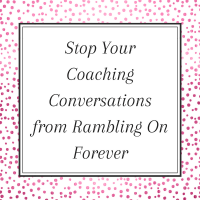 Use the GROW technique to stop your coaching conversations from rambling on forever.
