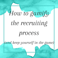 How to gamify the recruiting process
