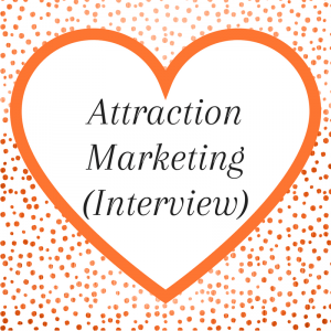 Attraction Marketing (Interview)