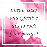 Cheap, easy and effective tips to rock your direct selling parties