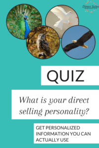 What is your direct seller personality? It helps to know what your strengths and weaknesses are so you can improve as a business person. Even more important, understanding personalities will make you a better team leader. Take the quiz now!
