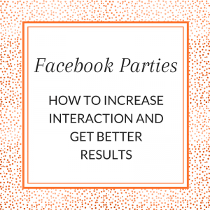 Title Tile: Facebook Parties - How to increase interaction and get better results.