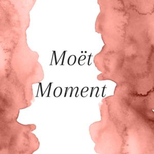 Title: Moët Moment
