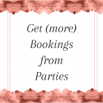 Title: Get (more) Bookings from Parties