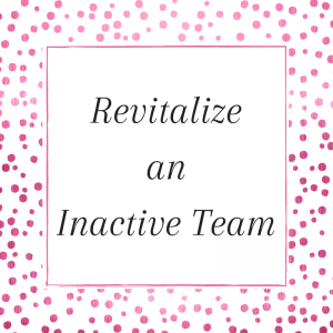 Title: Revitalize an Inactive Team