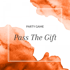 Title: Party Game: Pass the Gift