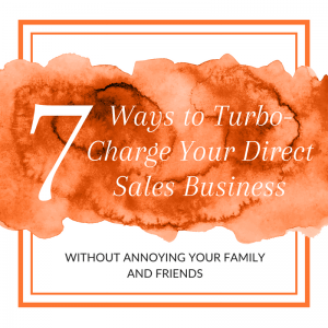 Title: 7 Ways to Turbo-Charge Your Direct Sales Business