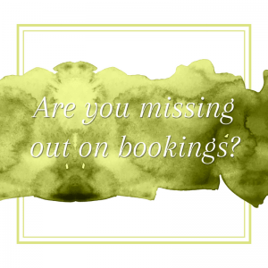 Title: Are you missing out on bookings?