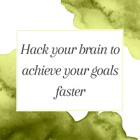Title: Hack your brain to achieve your goals faster