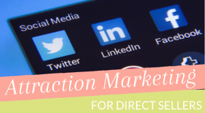 Attraction Marketing for Direct Sellers