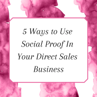 Title:5 Ways to Use Social Proof In Your Direct Sales Business
