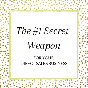 Title: The #1 Secret Weapon for Your Direct Sale Business