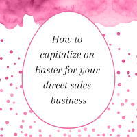 How to capitalize on Easter for your direct sales business
