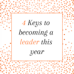Title: 4 Keys to becoming a leader this year
