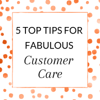 5 Top Tips for Fabulous Customer Care in Your Direct Sales Business