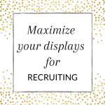 Maximize your displays for recruiting in your direct sales business