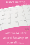 Tips for direct sellers when they have 0 bookings in their diary.