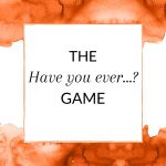 Title: The 'Have you ever...?' Game for direct sales parties