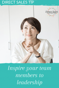 Direct Sales Tip: Inspire your team members to leadership
