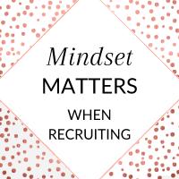 Title: Mindset Matters when Recruiting