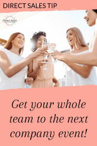 Direct Sales Tip: Get your whole team to the next company event!