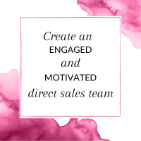 Title: Create an engaged and motivated direct sales team