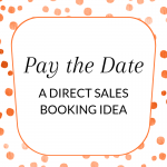 Pay the Date - a direct sales booking idea