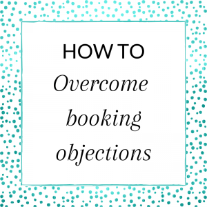 Title: How to overcome booking objections