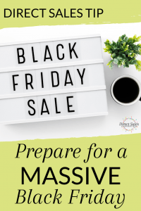 Pin: Prepare for a MASSIVE Black Friday in your direct sales business.