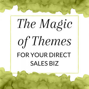 Title: The Magic of Themes in your Direct Sales Biz