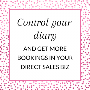 Title: Control your diary and get more bookings in your direct sales biz.