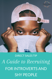 A guide to recruiting for introverts and shy people. If you're shy or introverted, you CAN be successful in direct sales!