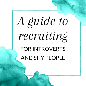 A guide to recruiting for introverts and shy people