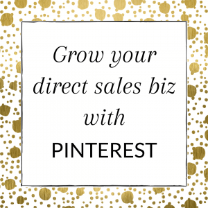 Title: Grow your direct sales biz with Pinterest