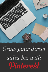Grow your direct sales biz with Pinterest.