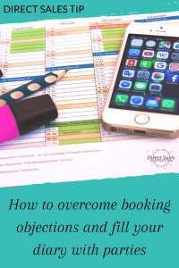 Direct sales tip: Learn how to overcome booking objections and fill your diary with parties.