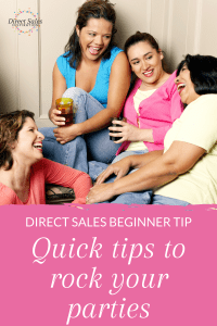 Quick tips to rock your direct sales parties. Great tips for beginner consultants.