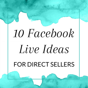 Title: 10 Facebook Live Ideas for Direct Sellers
