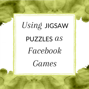 Title: Using Jigsaw Puzzles as Facebook Games