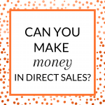 Title: Can you make money in direct sales?