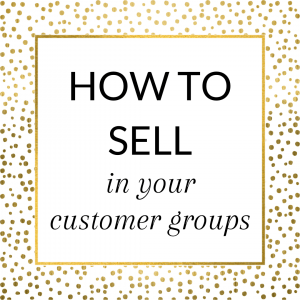 How to sell in your direct sales customer groups