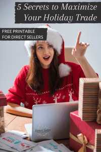 5 Secrets to Maximize Your Holiday Trade as a Direct Seller (free printable).