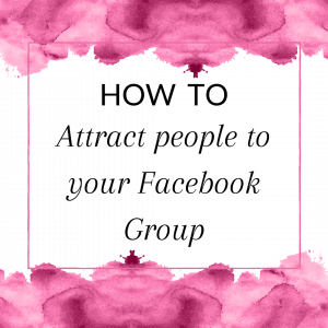 How to attract people to your Facebook Group (for direct sellers)