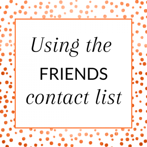 Title: Using the Friends Contact List