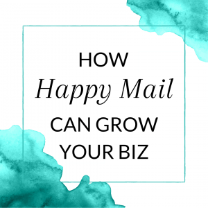 Title: How happy mail can grow your direct sales biz
