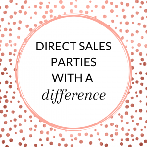 Direct Sales Parties with a Difference